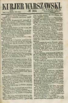 Kurjer Warszawski. 1858, № 243 (15 września)