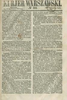 Kurjer Warszawski. 1858, № 310 (22 listopada)