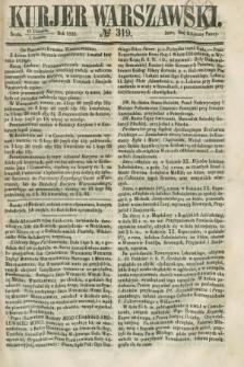 Kurjer Warszawski. 1858, № 319 (1 grudnia)
