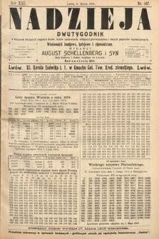 Nadzieja : dwutygodnik zwykazem bieżących ciągnień losów, listów zastawnych, obligacyj indemnizacyjnych innych papierów wartościowych : wiadomości bankowe, kolejowe, ekonomiczne. 1905, nr467