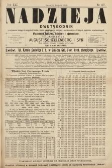 Nadzieja : dwutygodnik zwykazem bieżących ciągnień losów, listów zastawnych, obligacyj indemnizacyjnych innych papierów wartościowych : wiadomości bankowe, kolejowe, ekonomiczne. 1905, nr477