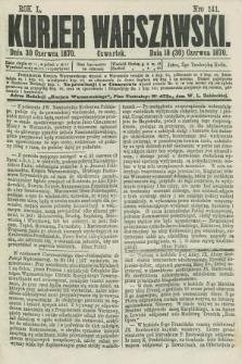 Kurjer Warszawski. R.50, Nro 141 (30 czerwca 1870)