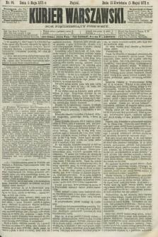Kurjer Warszawski. R.51, Nr. 99 (5 maja 1871) + dod.