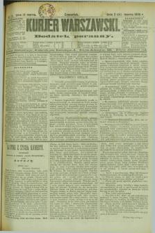 Kurjer Warszawski : dodatek poranny. R.69, nr 73 (14 marca 1889)