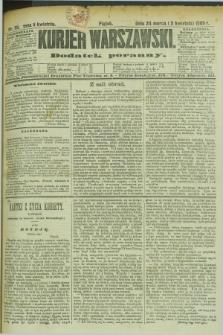Kurjer Warszawski : dodatek poranny. R.69, nr 95 (5 kwietnia 1889)