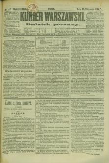 Kurjer Warszawski : dodatek poranny. R.69, nr 142 (24 maja 1889)