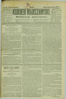 Kurjer Warszawski : dodatek poranny. R.69, nr 170 (22 czerwca 1889)