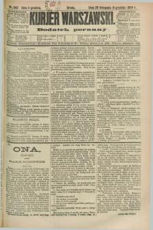 Kurjer Warszawski : dodatek poranny. R.69, nr 342 (11 grudnia 1889)