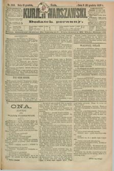 Kurjer Warszawski : dodatek poranny. R.69, nr 349 (18 grudnia 1889)