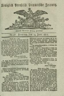 Königlich Preußisch Pommersche Zeitung. 1811, No. 47 (14 Juni)