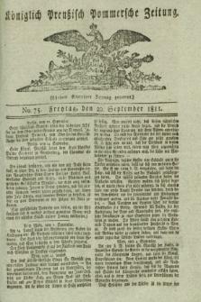 Königlich Preußisch Pommersche Zeitung. 1811, No. 75 (20 September)