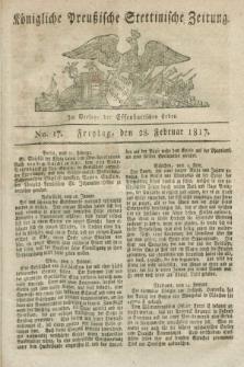 Königliche Preußische Stettinische Zeitung. 1817, No. 17 (28 Februar) + dod.