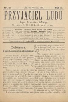 Przyjaciel Ludu : organ Stronnictwa Ludowego. 1898, nr12