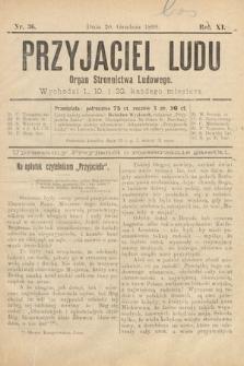 Przyjaciel Ludu : organ Stronnictwa Ludowego. 1899, nr36