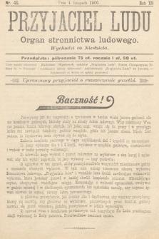 Przyjaciel Ludu : organ Stronnictwa Ludowego. 1900, nr45