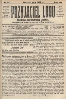 Przyjaciel Ludu : organ Polskiego Stronnictwa Ludowego. 1909, nr21