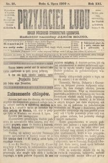 Przyjaciel Ludu : organ Polskiego Stronnictwa Ludowego. 1909, nr27