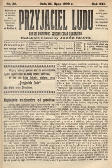 Przyjaciel Ludu : organ Polskiego Stronnictwa Ludowego. 1909, nr30