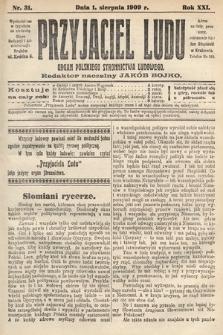Przyjaciel Ludu : organ Polskiego Stronnictwa Ludowego. 1909, nr31