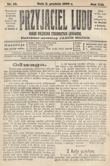 Przyjaciel Ludu : organ Polskiego Stronnictwa Ludowego. 1909, nr49