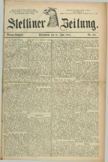 Stettiner Zeitung. 1884, Nr. 285 (21 Juni) - Morgen-Ausgabe