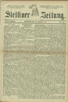 Stettiner Zeitung. 1887, Nr. 36 (22 Januar) - Abend-Ausgabe