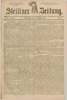 Stettiner Zeitung. 1889, Nr. 8 (5 Januar) - Abend-Ausgabe