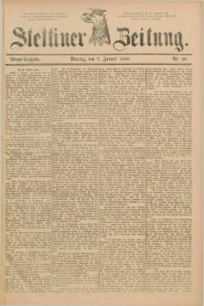 Stettiner Zeitung. 1889, Nr. 10 (7 Januar) - Abend-Ausgabe