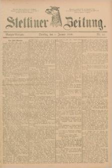 Stettiner Zeitung. 1889, Nr. 11 (8 Januar) - Morgen-Ausgabe