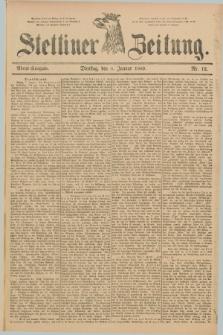 Stettiner Zeitung. 1889, Nr. 12 (8 Januar) - Abend-Ausgabe