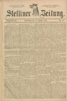 Stettiner Zeitung. 1889, Nr. 15 (10 Januar) - Morgen-Ausgabe