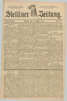 Stettiner Zeitung. 1889, Nr. 24 (15 Januar) - Abend-Ausgabe