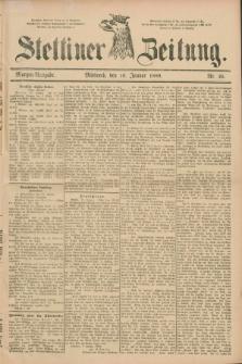 Stettiner Zeitung. 1889, Nr. 25 (16 Januar) - Morgen-Ausgabe