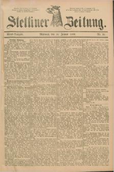 Stettiner Zeitung. 1889, Nr. 26 (16 Januar) - Abend-Ausgabe