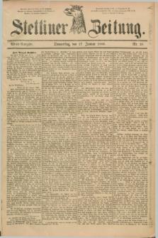 Stettiner Zeitung. 1889, Nr. 28 (17 Januar) - Abend-Ausgabe