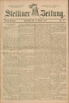 Stettiner Zeitung. 1889, Nr. 31 (19 Januar) - Morgen-Ausgabe