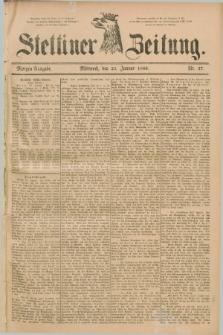Stettiner Zeitung. 1889, Nr. 37 (23 Januar) - Morgen-Ausgabe