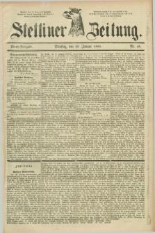 Stettiner Zeitung. 1889, Nr. 48 (29 Januar) - Abend-Ausgabe