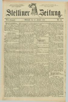 Stettiner Zeitung. 1889, Nr. 50 (30 Januar) - Abend-Ausgabe