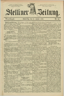 Stettiner Zeitung. 1889, Nr. 52 (31 Januar) - Abend-Ausgabe