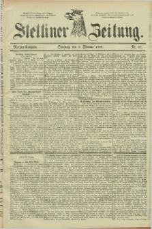 Stettiner Zeitung. 1889, Nr. 57 (3 Februar) - Morgen-Ausgabe