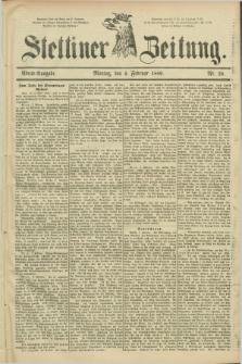 Stettiner Zeitung. 1889, Nr. 58 (4 Februar) - Abend-Ausgabe