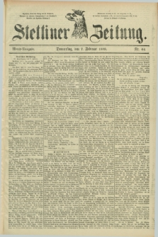 Stettiner Zeitung. 1889, Nr. 64 (7 Februar) - Abend-Ausgabe