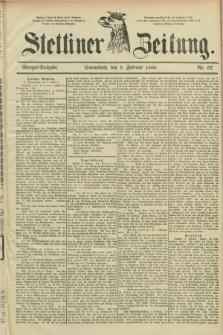 Stettiner Zeitung. 1889, Nr. 67 (9 Februar) - Morgen-Ausgabe
