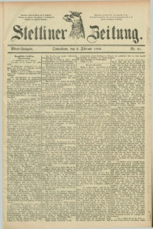 Stettiner Zeitung. 1889, Nr. 68 (9 Februar) - Abend-Ausgabe