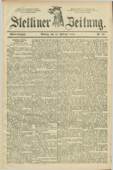 Stettiner Zeitung. 1889, Nr. 70 (11 Februar) - Abend-Ausgabe
