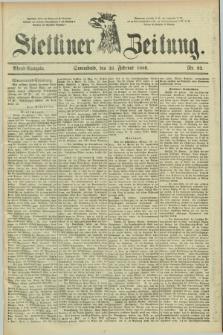 Stettiner Zeitung. 1889, Nr. 92 (23 Februar) - Abend-Ausgabe