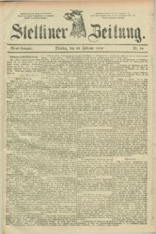 Stettiner Zeitung. 1889, Nr. 96 (26 Februar) - Abend-Ausgabe