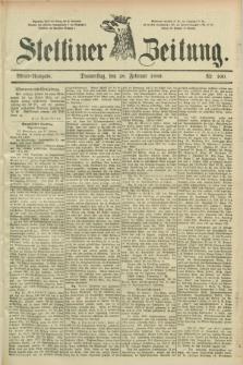 Stettiner Zeitung. 1889, Nr. 100 (28 Februar) - Abend-Ausgabe