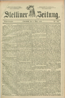Stettiner Zeitung. 1889, Nr. 104 (2 März) - Abend-Ausgabe